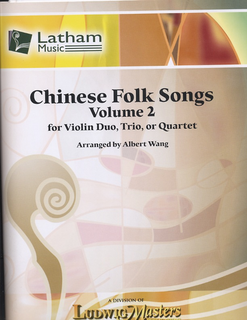 Wang, Albert: Chinese Folk Song, Vol. 2 (for Violin Duo, Trio or Quartet) score and parts