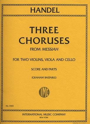 International Music Company Handel, G.F.: Three Choruses from Messiah (string quartet parts and score)