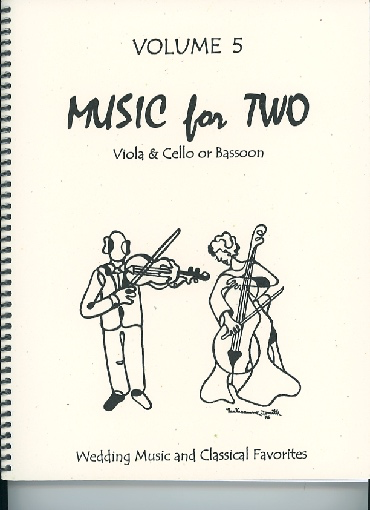 Last Resort Music Publishing Kelley, Daniel: Music for Two Vol. 5, Wedding Music & Classical Favorites (viola & cello)