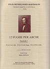 Carl Fischer Mendelssohn, F.: 12 Fughe per Archi Bk.1 (string quartet score and parts)
