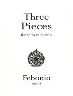 Febonio, T.G.: Three Pieces Op. 26 (Cello & Piano)