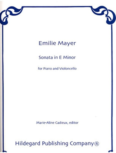 Carl Fischer Mayer, Emilie: Sonata in E Minor (cello & piano)