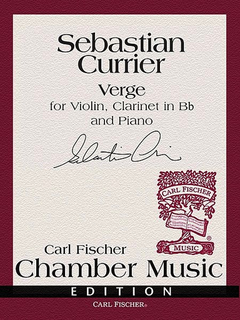 Carl Fischer Currier, Sebastian: Verge for Violin, Bb Clarinet and Piano