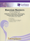 LudwigMasters Latham (arr.): Russian Masters for String Quartets (2 violins, viola, cello, and score)