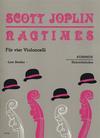 Joplin, S. (Benker): Ragtimes (4 Cellos)
