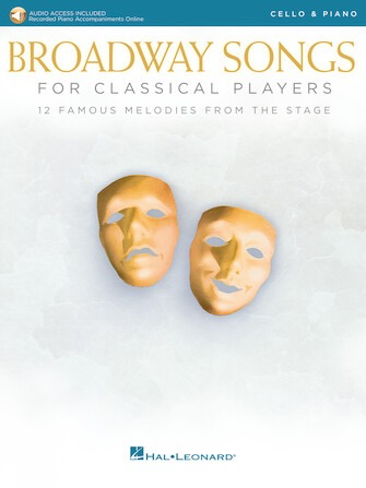 HAL LEONARD Hal Leonard: Broadway Songs for Classical Players (cello/audio access online) HL