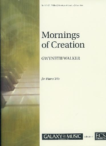 Galaxy Music Walker, Gwyneth: Mornings of Creation (piano trio)