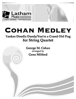 LudwigMasters Cohan, G.M. (Milford): Yankee Doodle Dandy and You're a Grand Old Flag (string quartet)