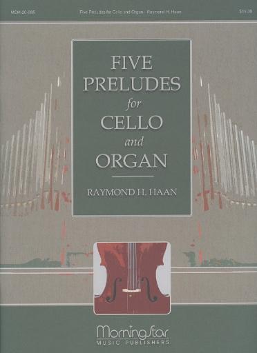 Haan, Raymond: Five Preludes for Cello and Organ (cello & organ)