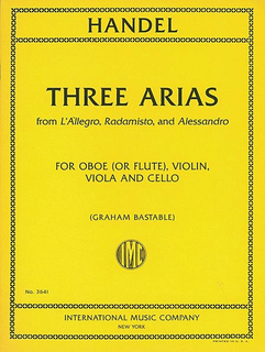 International Music Company Handel, G.F. (Bastable): Three Arias from L'Allegro, Radamisto and Alessandro (oboe or flute, violin, viola, cello)