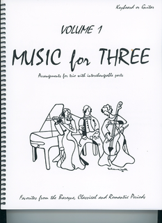 Last Resort Music Publishing Kelley, Daniel: Music for Three Vol.1 Favorites from the Baroque, Classical & Romantic Periods (piano or guitar)