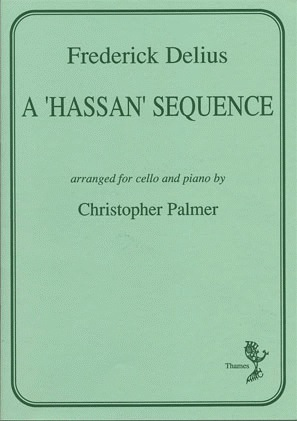 Delius, Frederick: Hassan Sequence (cello & piano)