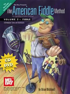 Mel Bay Wicklund, B.: The American Fiddle Method Vol. 2 (violin, guitar chords, dvd & cd)