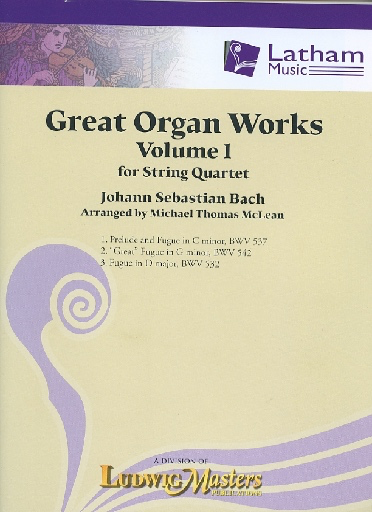LudwigMasters Bach, J.S. (McLean): Great Organ Works, Vol.1 (string quartet) Latham Music