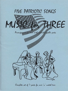 Last Resort Music Publishing Kelley: Music for Three- Five Patriotic Songs (flexible combination)