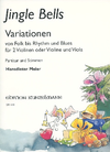 Meier, H,: Jingle Bells Variations, Folk to Rhythm and Blues (2 violins or violin & viola)