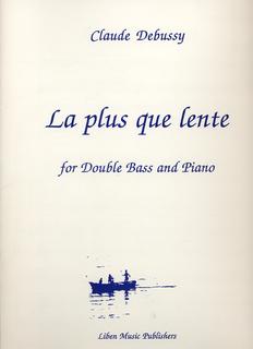 Debussy, Claude: Plus Que Lent (bass & piano)
