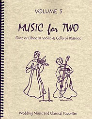 Last Resort Music Publishing Kelley, D.: Music for Two, Vol. 5 , Wedding Music & Classical Favorites (Flute/Oboe/Violin & Cello/Bassoon)