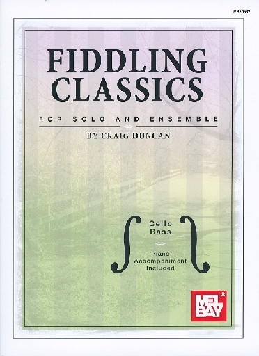Mel Bay Duncan, Craig: Fiddling Classics for Solo and Ensemble (cello, bass, and piano)