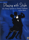 Martin, J.: Playing with Style (string quartet or string orchestra-(cello)