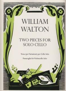 Oxford University Press Walton, William: Two Pieces for Solo Cello-Tema per Variazioni & Passacaglia