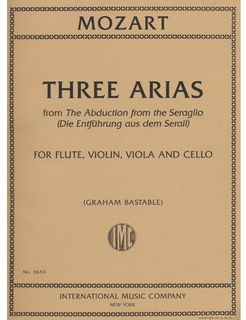 International Music Company Mozart, W.A.: Three Arias-Abduction from the Seraglio (flute, violin, viola, cello)