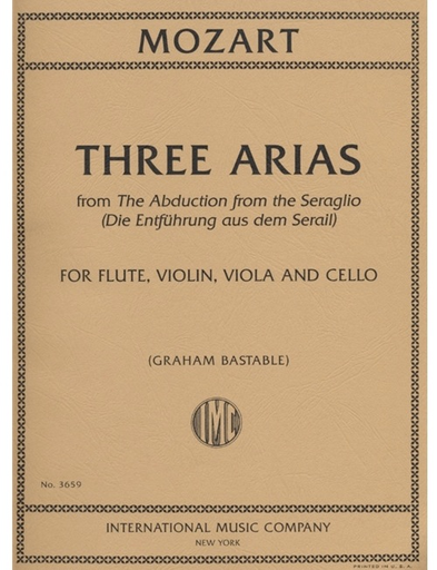 International Music Company Mozart, W.A.: Three Arias-Abduction from the Seraglio (flute, violin, viola, cello)