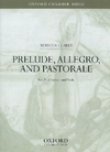 Oxford University Press Clarke, R.: Prelude, Allegro and Pastorale (clarinet and viola)