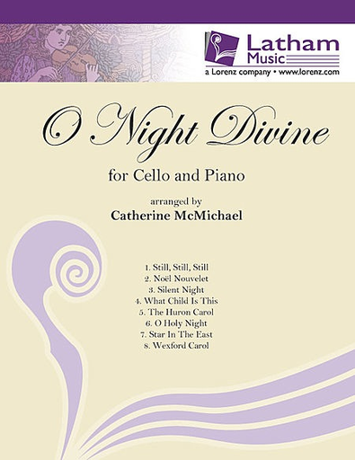 LudwigMasters McMichael: (collection) O Night Divine - ARRANGED (cello & piano)  Latham Music