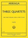 International Music Company Arriaga, Juan: Three Quartets for string quartet (2 violins, viola, cello). Parts.
