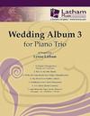 LudwigMasters Latham: (collection) The Wedding Album 3 - ARRANGED (piano trio) Latham Music