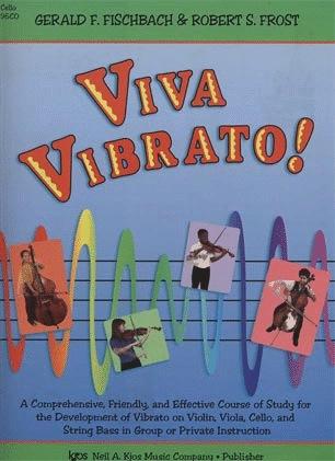 Fischbach, G.F. & Frost, R.S.: Viva Vibrato! (cello)