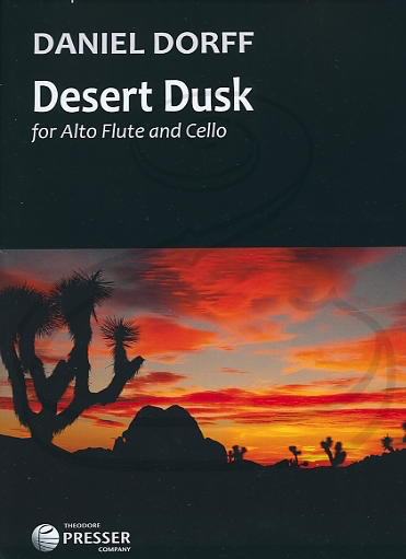 Carl Fischer Dorff: (score/parts) Desert Dusk (cello & alto flute) Theodore Presser