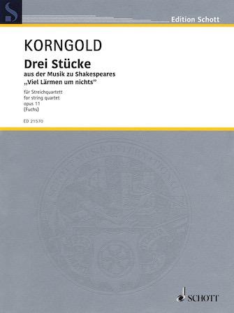 HAL LEONARD Korngold: Three pieces op 11, Much Ado About Nothing Shakespeare (string quartet) SCHOTT