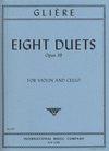 International Music Company Gliere, Reinhold: Eight Duets Op.39 (Violin & Cello) IMC