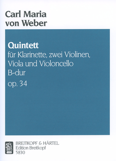 Weber, Carl Maria von: Quintet in B flat major, op. 34 (string quartet and clarinet)