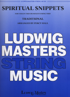 LudwigMasters Hall, Percy (arr): Spiritual Snippets for Violin Trio or Mixed String Trio, score & parts