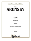 Alfred Music Arensky, Anton: Piano Trio in D minor Op.32 (violin, Cello & piano)