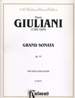 Alfred Music Giuliani, Mauro: Grand Sonata Op.25 (violin & Guitar)
