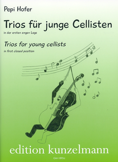 Edition Kunzelmann Hofer, P.: Trios for Young Cellists (three cellos)