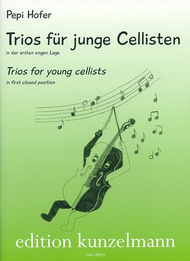 Edition Kunzelmann Hofer, P.: Trios for Young Cellists (three cellos)