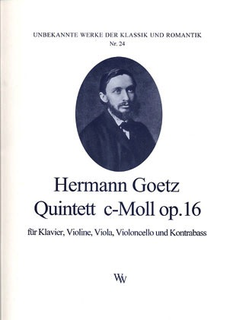 Goetz, H.: Quintet in c minor Op.16 (violin, viola, cello, piano, bass)
