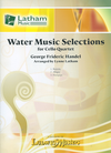 LudwigMasters Handel, G.F. (Latham): Selections from the Water Music (4 cellos) score & parts