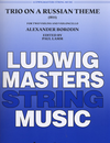 LudwigMasters Borodin, Alexander: Trio on a Russian Theme, 1855 (2 violins & cello)