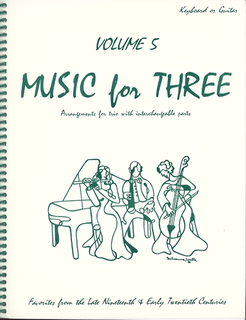 Last Resort Music Publishing Kelley, Daniel: Music for Three Vol.5 Late 19th-Early 20th Century (piano or guitar)