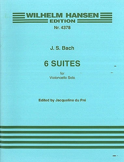 Edition Wilhelm Hansen Bach, J.S. (du Pré): 6 Suites for Violoncello Solo (cello) Edition Wilhelm Hansen
