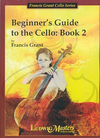 LudwigMasters Grant, Francis: Beginner's Guide to the Cello Book 2, LudwigMasters