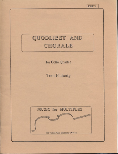 Flaherty, Tom: Quodlibet & Chorale (4 cellos) score & parts