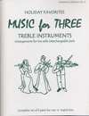 Last Resort Music Publishing Kelley, Daniel: Music for Three Treble Instruments: Holiday Favorites-Christmas Collection No. 2- complete set of six parts for mix n match trio