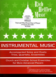 Heffler, Rich: Minuet-Trust & Obey/Sweet Hour of Prayer (2 violins & cello)